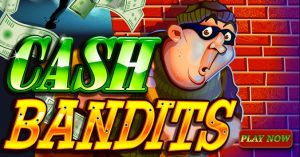 Cash Bandits Slot Game
