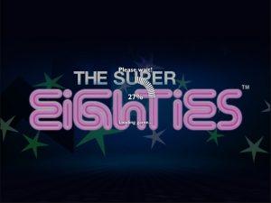 Super Eighties Slot Machine Game