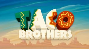 Taco Brothers Online Slot Game